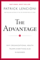 The Advantage: Why Organizational Health Trumps Everything Else In Business (0470941529) cover image
