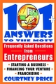 101 + Answers to the Most Frequently Asked Questions from Entrepreneurs (0471315729) cover image