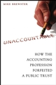 Unaccountable: How the Accounting Profession Forfeited a Public Trust (0471423629) cover image