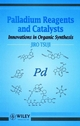 Palladium Reagents and Catalysts: Innovations in Organic Synthesis (0471972029) cover image
