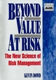 Beyond Value at Risk: The New Science of Risk Management (0471976229) cover image