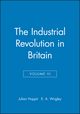 The Industrial Revolution in Britain: Volume II, Volume III (0631180729) cover image