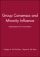 Group Consensus and Minority Influence: Implications for Innovation (0631212329) cover image