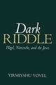 Dark Riddle: Hegel, Nietzsche, and the Jews (0745620329) cover image