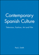 Contemporary Spanish Culture: Television, Fashion, Art and Film (0745630529) cover image