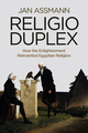 Religio Duplex: How the Enlightenment Reinvented Egyptian Religion (0745668429) cover image