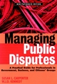 Managing Public Disputes: A Practical Guide for Professionals in Government, Business, and Citizen's Groups  (0787957429) cover image