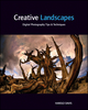 Creative Landscapes: Digital Photography Tips and Techniques (1118027329) cover image