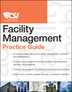 The CSI Facility Management Practice Guide (1118028929) cover image