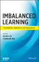 Imbalanced Learning: Foundations, Algorithms, and Applications (1118074629) cover image