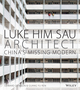 Luke Him Sau, Architect: China's Missing Modern (1118449029) cover image