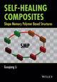Self-Healing Composites: Shape Memory Polymer Based Structures (1118452429) cover image