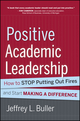 Positive Academic Leadership: How to Stop Putting Out Fires and Start Making a Difference (1118552229) cover image