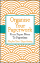 Organise Your Paperwork: From Paper Mess To Paperless (1118678729) cover image