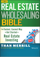 The Real Estate Wholesaling Bible: The Fastest, Easiest Way to Get Started in Real Estate Investing (1118807529) cover image