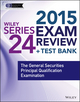 Wiley Series 24 Exam Review 2015 + Test Bank: The General Securities Principal Qualification Examination (1118856929) cover image