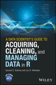A Data Scientist's Guide to Acquiring, Cleaning, and Managing Data in R (1119080029) cover image
