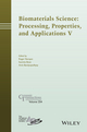 Biomaterials Science: Processing, Properties and Applications V (1119190029) cover image