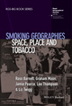 Smoking Geographies: Space, Place and Tobacco (1444361929) cover image