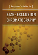 Beginner's Guide to Size-Exclusion Chromatography (1467593729) cover image