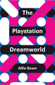 The PlayStation Dreamworld (1509518029) cover image