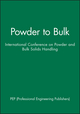 Powder to Bulk: International Conference on Powder and Bulk Solids Handling (1860582729) cover image