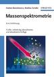 Massenspektrometrie, 5. vollst. überarb. u. aktual. Aufl. (3527308229) cover image