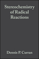 Stereochemistry of Radical Reactions: Concepts, Guidelines, and Synthetic Applications (3527615229) cover image