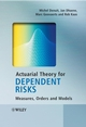 Actuarial Theory for Dependent Risks: Measures, Orders and Models (047001492X) cover image