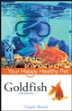 Goldfish: Your Happy Healthy Pet, 2nd Edition (047016512X) cover image