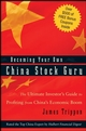 Becoming Your Own China Stock Guru: The Ultimate Investor's Guide to Profiting from China's Economic Boom (047022312X) cover image