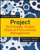 The Wiley Guide to Project Technology, Supply Chain, and Procurement Management (047022682X) cover image