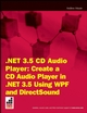 .NET 3.5 CD Audio Player: Create a CD Audio Player in .NET 3.5 using WPF and DirectSound (047028532X) cover image