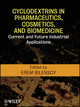 Cyclodextrins in Pharmaceutics, Cosmetics, and Biomedicine: Current and Future Industrial Applications (047047422X) cover image