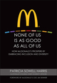 None of Us is As Good As All of Us: How McDonald's Prospers by Embracing Inclusion and Diversity (047049932X) cover image
