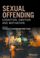 Sexual Offending: Cognition, Emotion and Motivation (047068352X) cover image