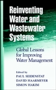 Reinventing Water and Wastewater Systems: Global Lessons for Improving Water Management (047106422X) cover image