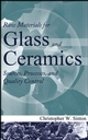 Raw Materials for Glass and Ceramics: Sources, Processes, and Quality Control (047147942X) cover image