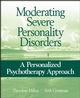 Moderating Severe Personality Disorders: A Personalized Psychotherapy Approach (047171772X) cover image