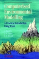 Computerised Environmetal Modelling: A Practical Introduction Using Excel (047193822X) cover image