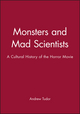 Monsters and Mad Scientists: A Cultural History of the Horror Movie (063116992X) cover image