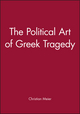 The Political Art of Greek Tragedy (074560692X) cover image