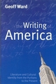 Writing of America: Literature and Cultural Identity from the Puritans to the Present (074562622X) cover image
