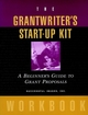 The Grantwriter's Start-Up Kit: A Beginner's Guide to Grant Proposals Set (078795232X) cover image