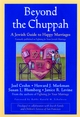 Beyond the Chuppah: A Jewish Guide to Happy Marriages (078796042X) cover image