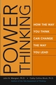 Power Thinking: How the Way You Think Can Change the Way You Lead (078796882X) cover image