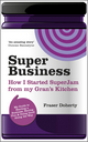 SuperBusiness: How I Started SuperJam from My Gran's Kitchen (085708142X) cover image