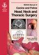 BSAVA Manual of Canine and Feline Head, Neck and Thoracic Surgery (090521482X) cover image
