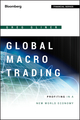 Global Macro Trading: Profiting in a New World Economy (111836242X) cover image