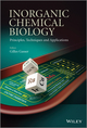 Inorganic Chemical Biology: Principles, Techniques and Applications (111851002X) cover image